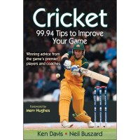 Cricket: 99.94 Tips To Improve Your Game By Ken Davis, Neil Buszard