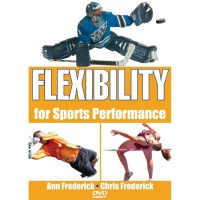 Flexibility For Sports Performance DVD By Ann Frederick And Christopher Frederick