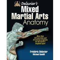 Delavier's Mixed Martial Arts Anatomy By Frederic Delavier And Michael Gundill