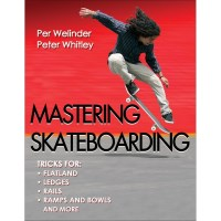 Mastering Skateboarding By Per Welinder And Pete Whitley